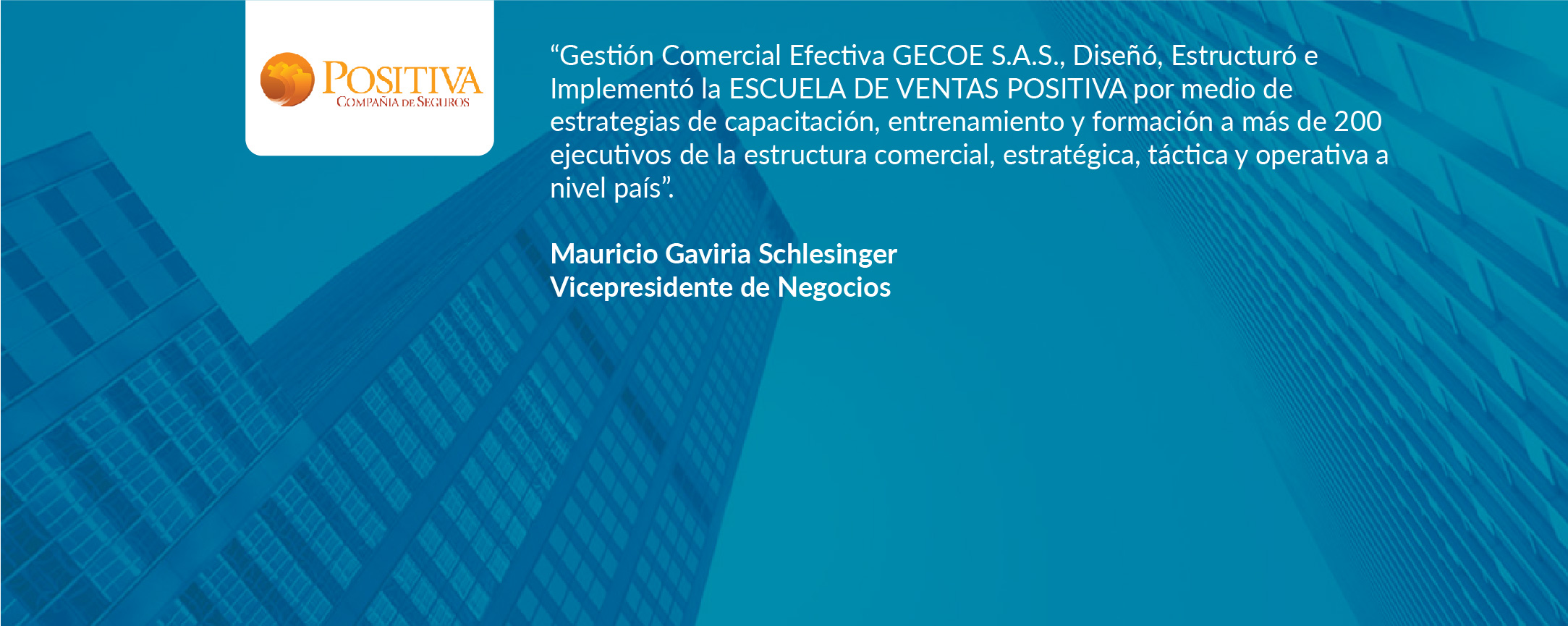 http://gecoe.com.co/wp-content/uploads/2016/09/testimonial-POSITIVA-09.jpg